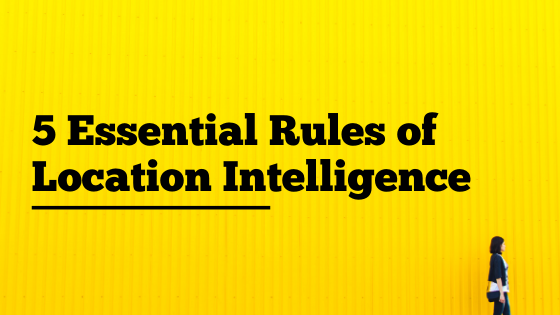 5 Essential Rules of Location Data